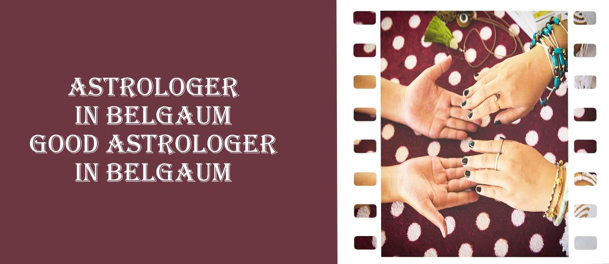 Astrologer in Belgaum   Good Astrologer in Belgaum