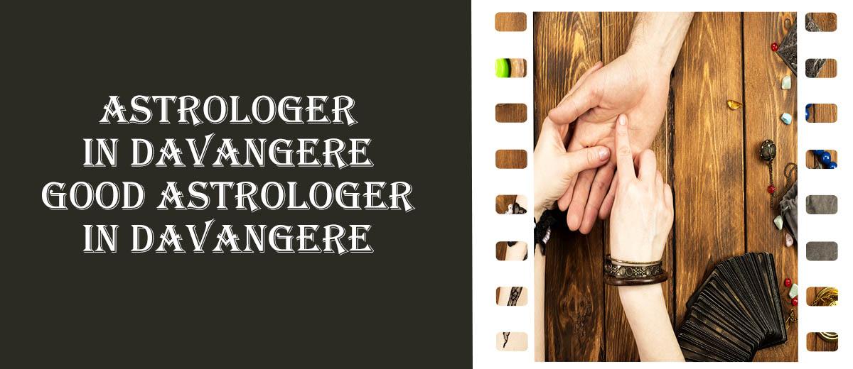 Astrologer in Davangere | Good Astrologer in Davangere