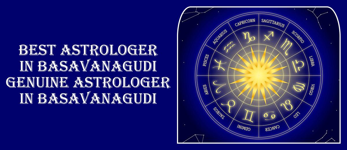 Best Astrologer in Basavanagudi | Genuine Astrologer in Basavanagudi
