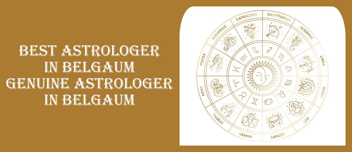 Best Astrologer in Belgaum   Genuine Astrologer in Belgaum