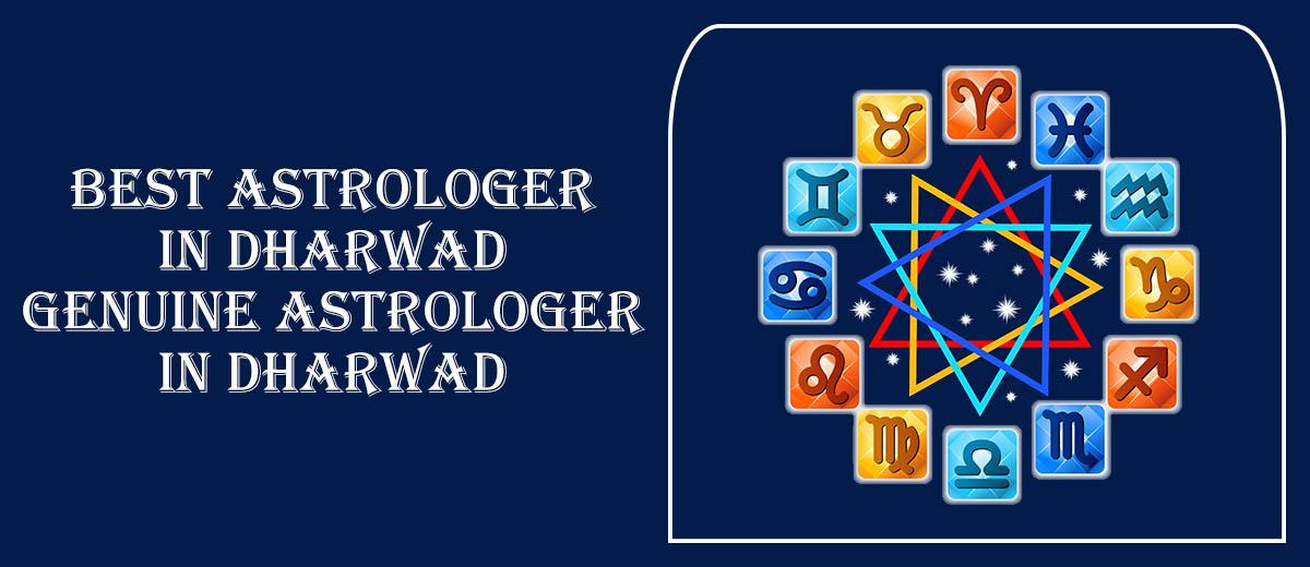 Best Astrologer in Dharwad   Genuine Astrologer in Dharwad