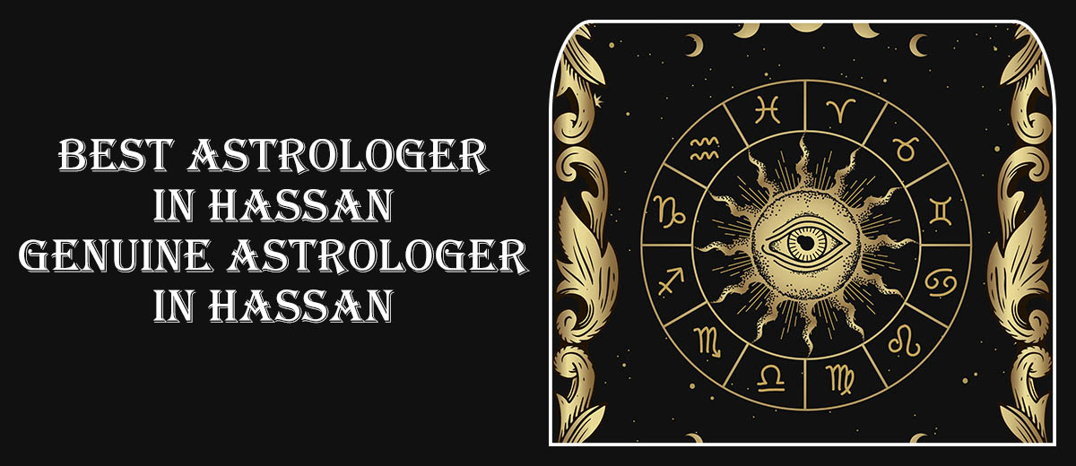 Best Astrologer in Hassan | Genuine Astrologer in Hassan