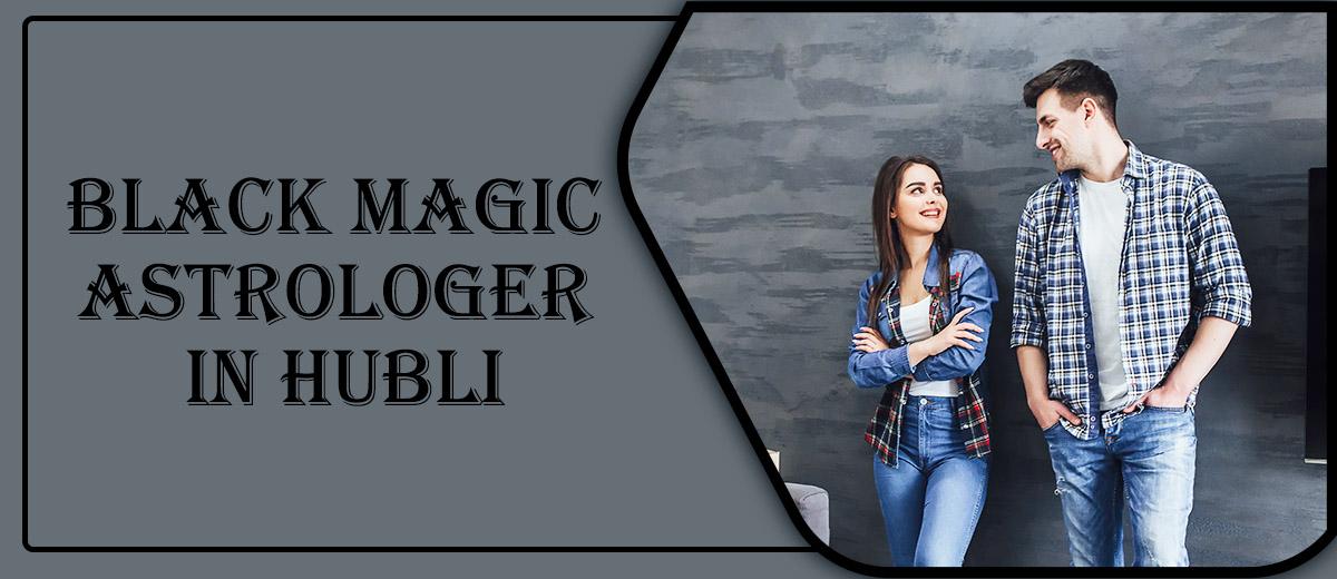 Black Magic Astrologer in Hubli