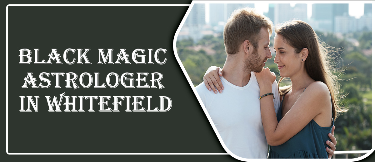 Black Magic Astrologer in Whitefield