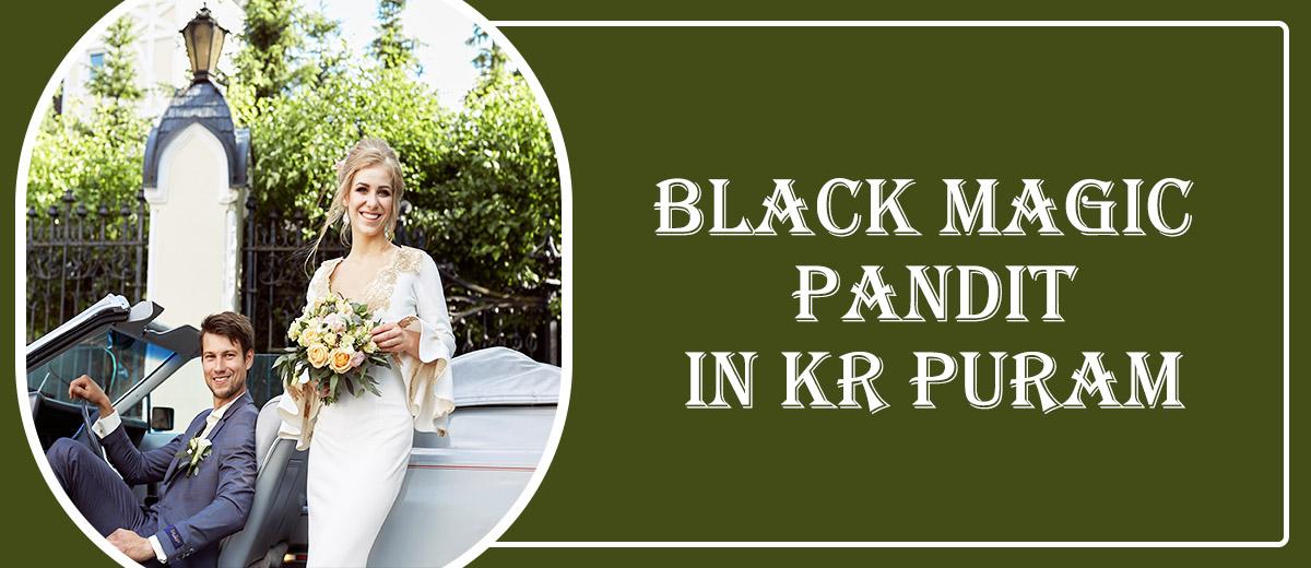 Black Magic Pandit in KR Puram
