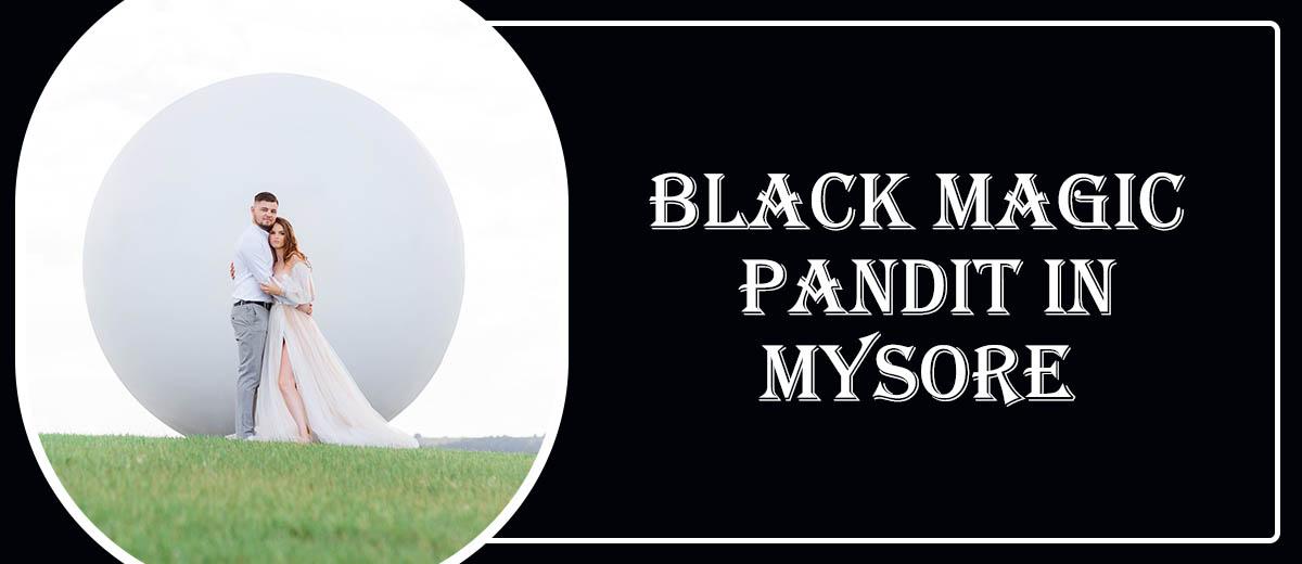 Black Magic Pandit in Mysore