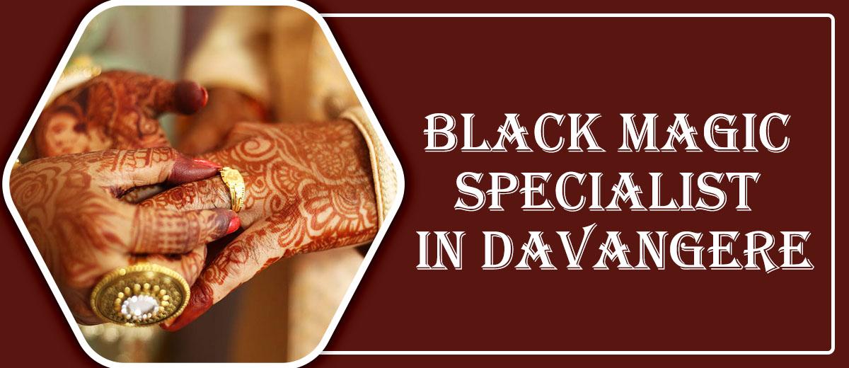 Black Magic Specialist in Davangere