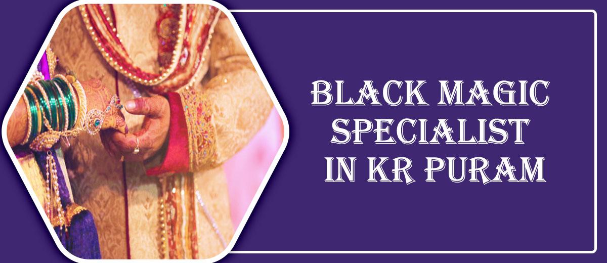 Black Magic Specialist in KR Puram