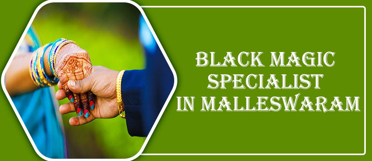 Black Magic Specialist in Malleswaram