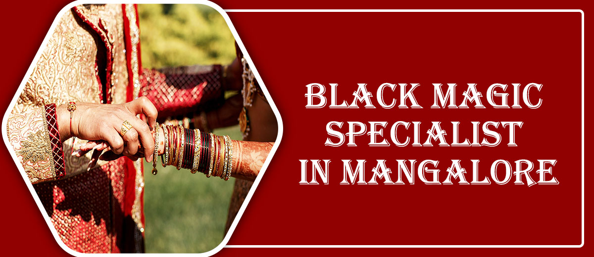 Black Magic Specialist in Mangalore