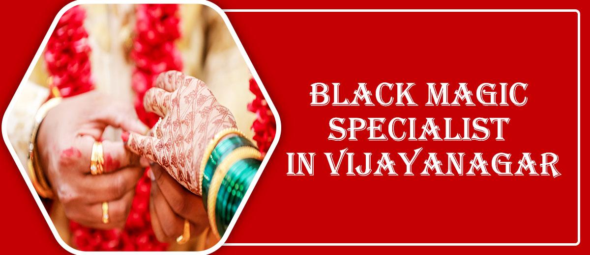 Black Magic Specialist in Vijayanagar