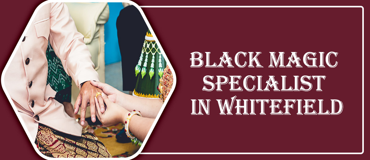 Black Magic Specialist in Whitefield