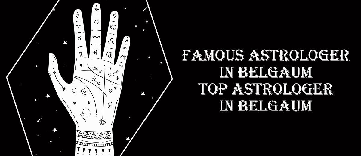 Famous Astrologer in Belgaum   Top Astrologer in Belgaum