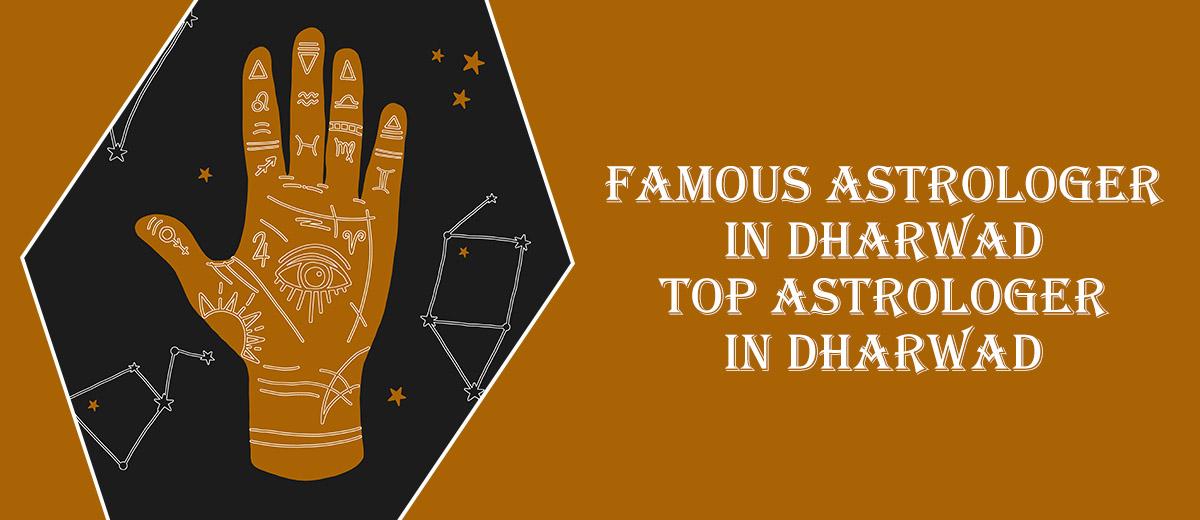 Famous Astrologer in Dharwad   Top Astrologer in Dharwad