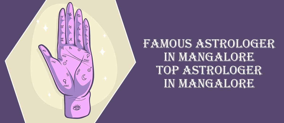 Famous Astrologer in Mangalore   Top Astrologer in Mangalore