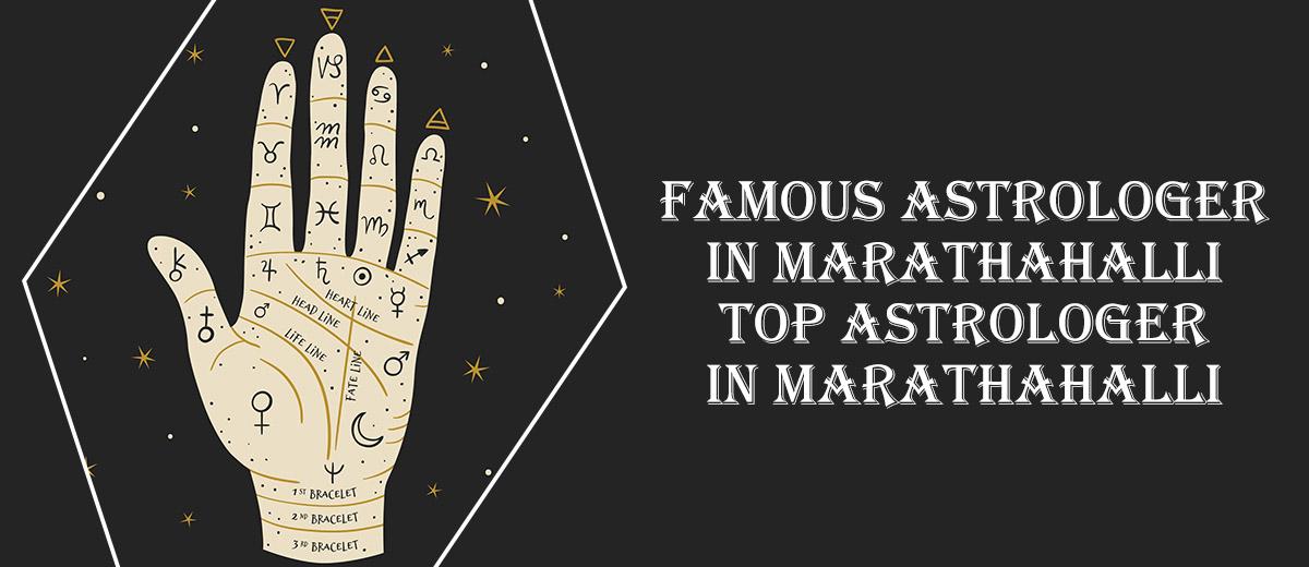 Famous Astrologer in Marathahalli | Top Astrologer in Marathahalli