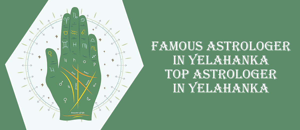 Famous Astrologer in Yelahanka | Top Astrologer in Yelahanka