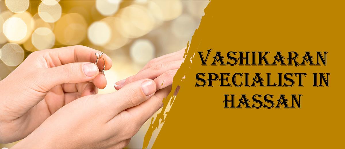 Vashikaran Specialist in Hassan