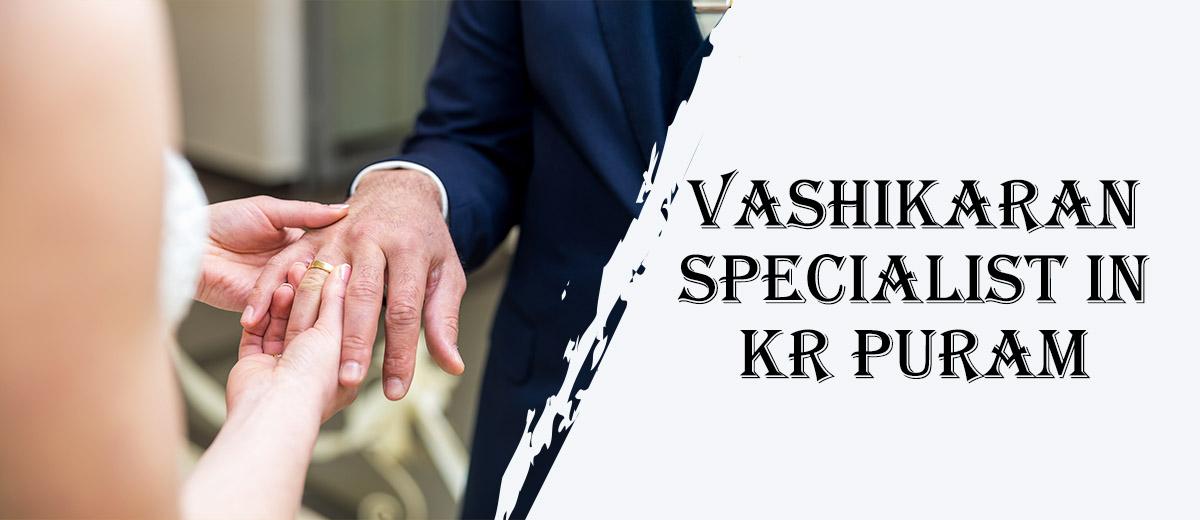 Vashikaran Specialist in KR Puram