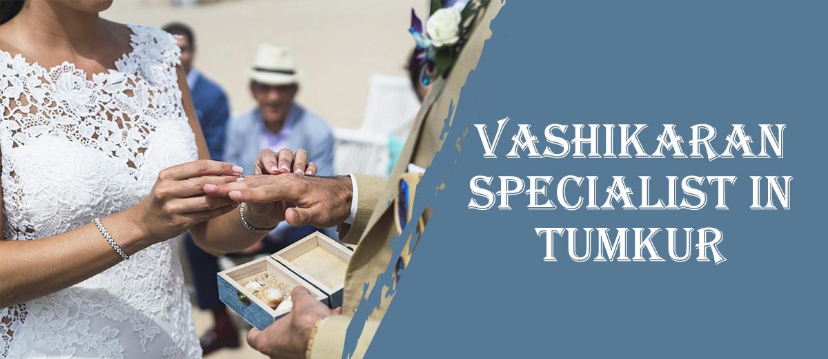 Vashikaran Specialist in Tumkur